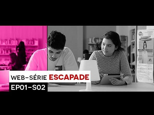 [WEB-SÉRIE] : Escapade - EP01 / S02