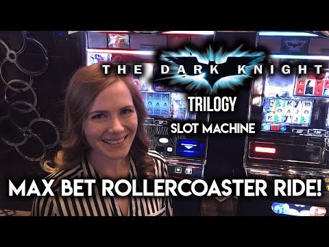 The DARK KNIGHT TRILOGY Slot Machine MAX BET! Roller Coaster!