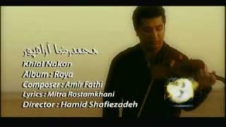 Mohammadreza Azadpour  Khial Nakon HD - WwW.IranMp3.Org
