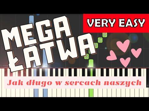 🎹 Jak długo w sercach naszych - Piano Tutorial (MEGA ŁATWA wersja) 🎹