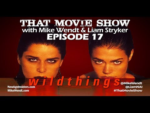That Movie Show: Episode 17 - Wild Things (1998)