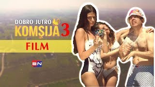 DOBRO JUTRO KOMSIJA 3 - FILM (BN Televizija 2019) HD