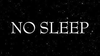 NO SLEEP   LATE NIGHT