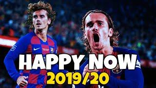Antoine Griezmann ► Happy Now ● Skills & Goals 2019/20