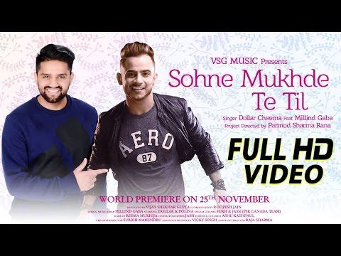 Sohne Mukhde Te Til Full Video | Dollar Cheema Ft. Millind Gaba | VSG Music | New Punjabi Song 2016