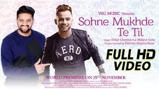 Sohne Mukhde Te Til Full Video | Dollar Cheema Ft. Millind Gaba | VSG Music | New Punjabi Song 2016