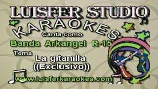 Banda Arkangel R 15 - La gitanilla - Karaokes