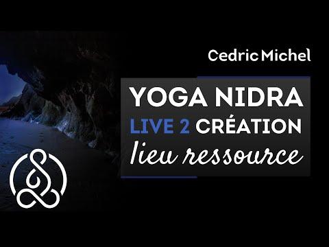 YOGA NIDRA :  lieu ressources - Relaxation Méditation Profonde guidée en français 🌼 Cédric Michel