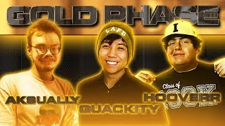 Gold Phase #1 | AKSUALLY, QUACKITY AND HOOVERR