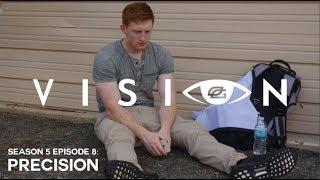 "Vision - Season 5: Episode 8 - ""PRECISION"""