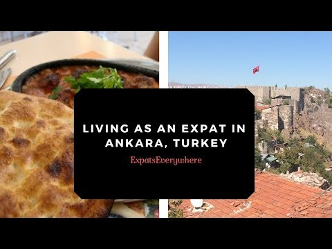 Living and Working in Ankara, Turkey as an Expat   ExpatsEverywhere