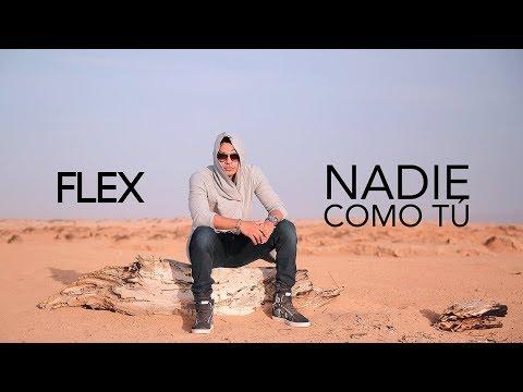 Flex - Nadie Como Tu (Official Video)