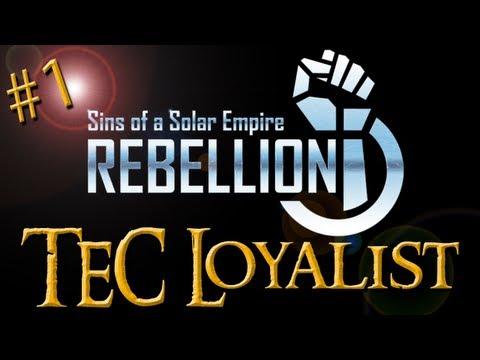 Sins of a Solar Empire: Rebellion - TEC Loyalist ~ Part 1