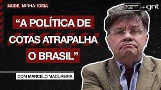 As cotas atrapalham o Brasil? | Marcelo Madureira | Mude Minha Ideia | Quebrando o Tabu
