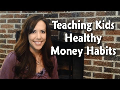 Teaching Kids About Money - Creating Healthy Money Habits