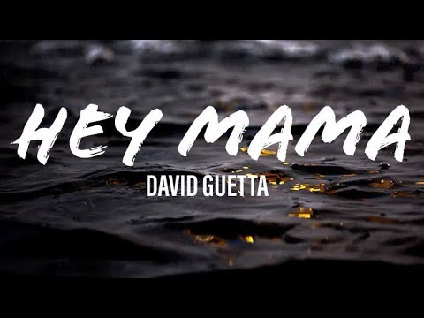 David Guetta - Hey Mama, (ft. Nicki Minaj, Bebe Rexha) Lyrics