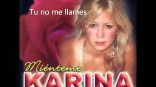 Tu no me llames - Karina