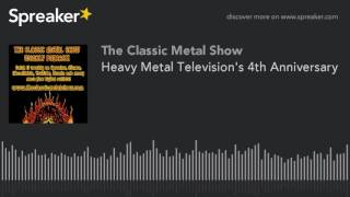 Heavy Metal Television's 4th Anniversary