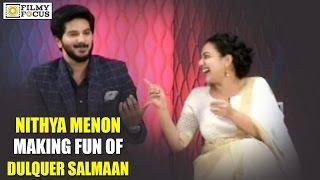 Nithya Menon Making Fun of Dulquer Salman Singing Song - Filmyfocus.com