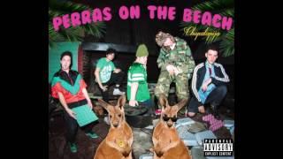 Perras On The Beach - Chupalapija (Full Album)