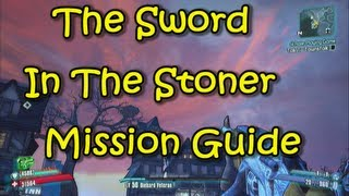 Borderlands 2 - Mission Guide - The  Sword In The Stoner