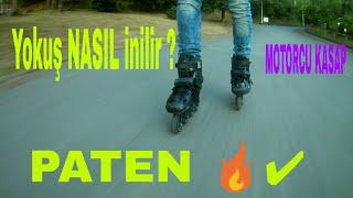 Paten ile yokuş nasıl inilir / MOTORCU KASAP paten dersi/1080p