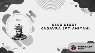 03) Diaz Dizzy - Kadavra Feat. Ahiyan