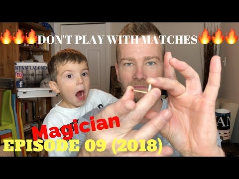 Ryan's Magic - Episode 09 🔥🔥🔥DON'T PLAY WITH MATCHES🔥🔥🔥