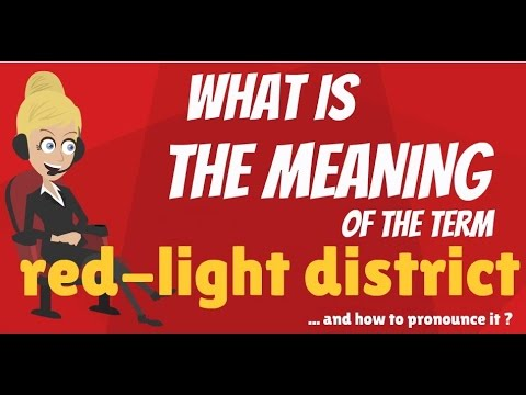 ce5cffbcb9 What is RED-LIGHT DISTRICT  What does RED-LIGHT DISTRICT mean  RED-LIGHT  DISTRICT meaning