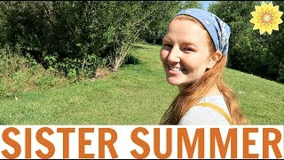 IT'S A GREAT DAY TO BE ALIVE | SISTER SUMMER | 2017