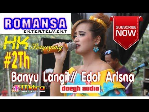 Edot Arisna-Banyu Langit- Romansa HK BERGOYANG Live Bego kalinyamatan Jepara