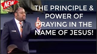 THE PRINCIPLE & POẄER OF PRAYING IN THE NAME OF JESUS! - By Dr Myles Munroe