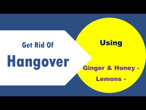 Get Rid Of Hangover With Ginger & Honey - Lemons