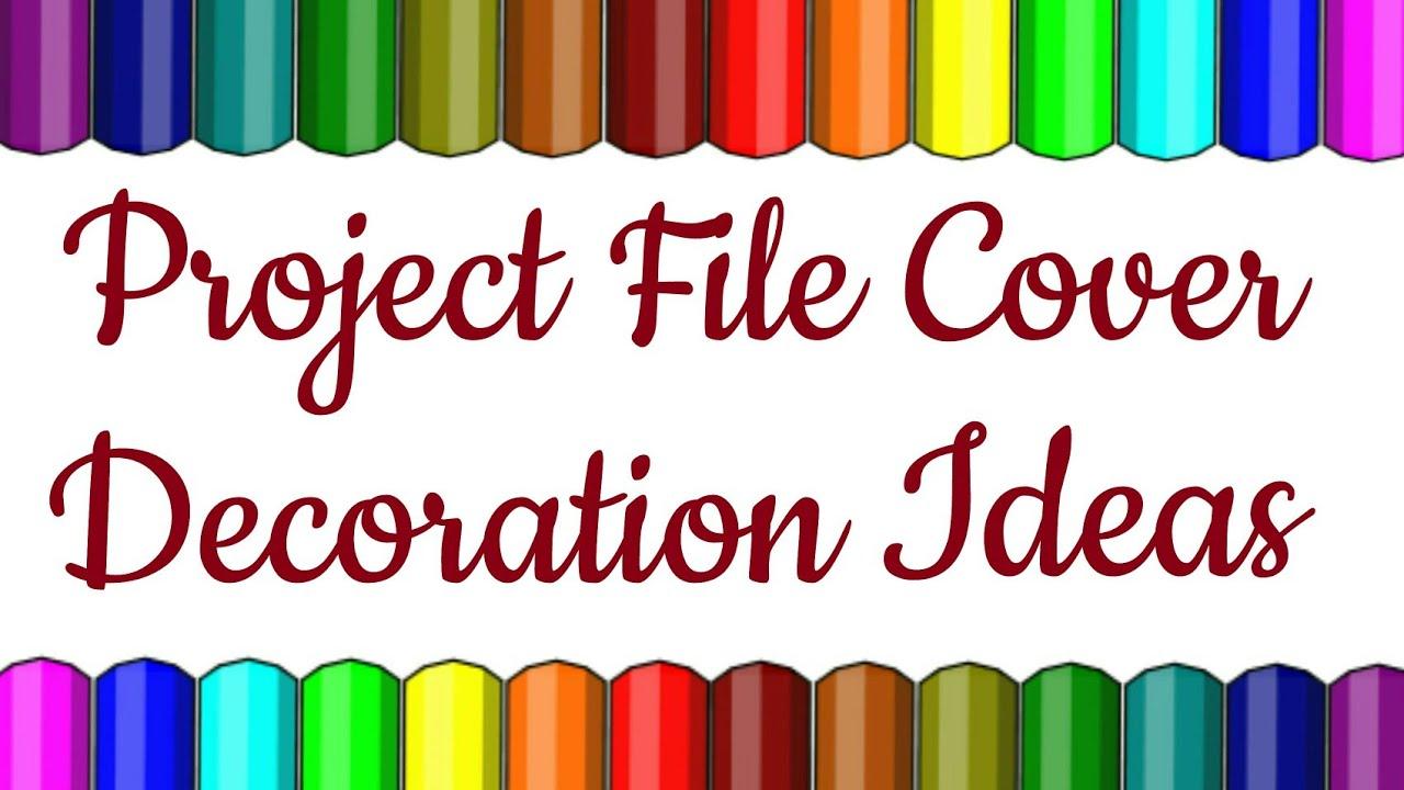 Project File Cover Decoration Ideas Project Design School