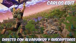 DIRECTO DE FORTNITE CON ALVARUSKI29 Y SUSCRIPTORES  - SEASON 4 - Carlos Edit