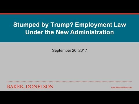 Stumped by Trump? Employment Law Under the New Administration