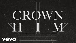I AM THEY - Crown Him (Official Lyric Video) YouTube Videos