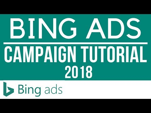 Bing Ads Tutorial For Beginners 2018 - How to Set-Up Your First Bing Ads Campaign