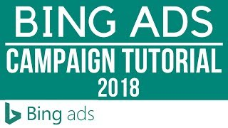Bing Ads Tutorial For Beginners - How To Set-Up Your First Bing Ads Campaign