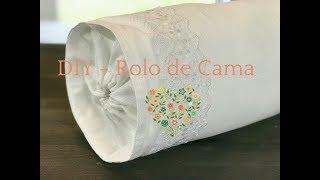 DIY – Rolo de Cama (excelente para iniciantes na costura)