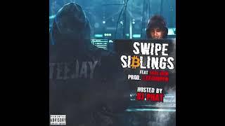 Teejayx6 - Swipe Siblings (feat. XoXo Grim)