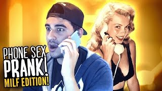 PHONE SEX PRANK!! (MILF EDITION)