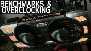 EVGA GTX 1080 FTW Reviewed, Benchmarked & Overclocked