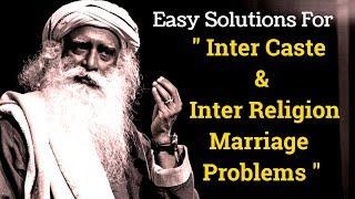 Sadhguru on Inter Caste & Inter Religion Marriage  How to Solve  