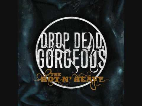 Drop Dead, Gorgeous - Dirtier than you want to know (Lyrics Included)