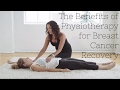 LiveLaughLearn: The Benefits of Physiotherapy for Breast Cancer Recovery