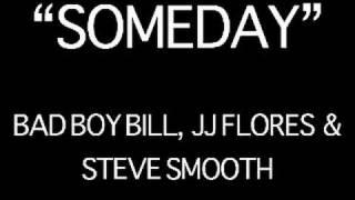 Someday - Bad Boy Bill, JJ Flores & Steve Smooth