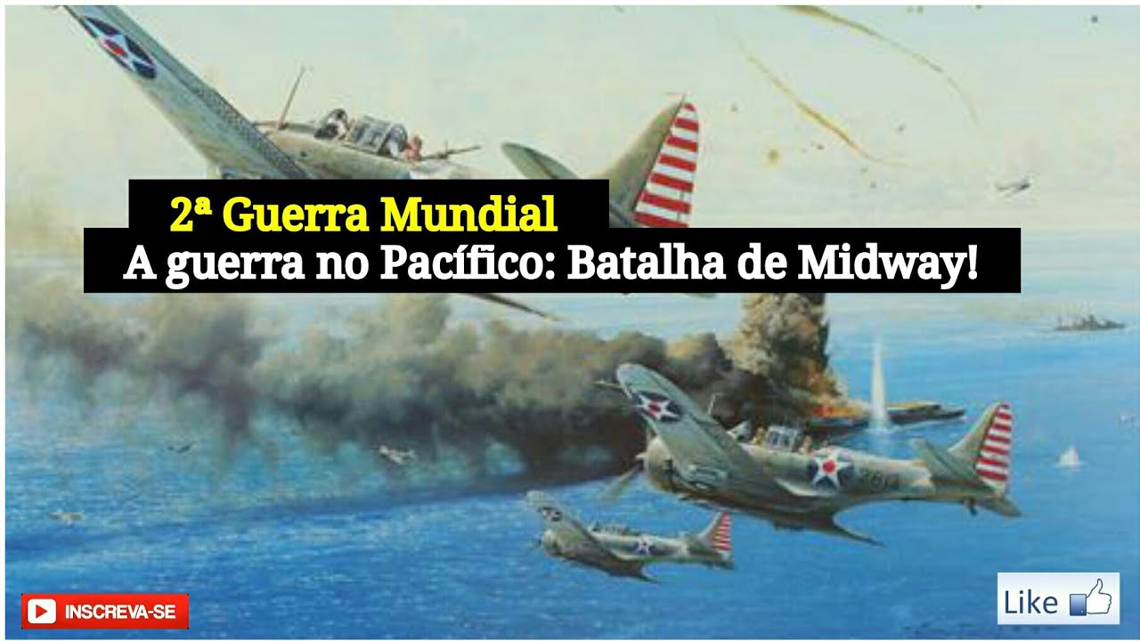 2ª Guerra Mundial - Parte 6 - A guerra do Pacífico: A Batalha de Midway!