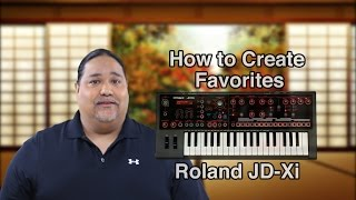 How to create favorites in the Roland JD-Xi