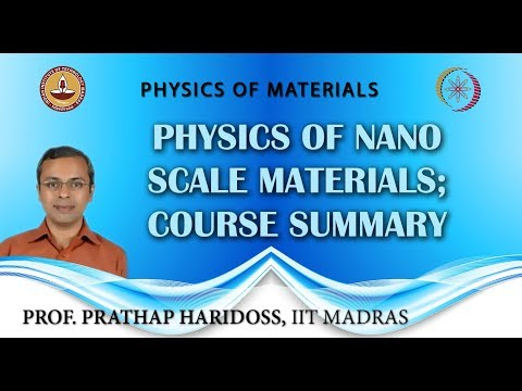 Physics of Nano Scale Materials; Course Summary